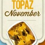 Topaz, The November Birthstone