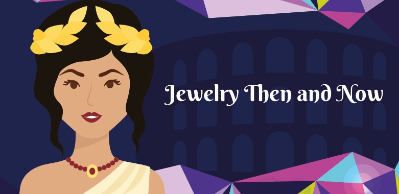 Jewelry Then and Now
