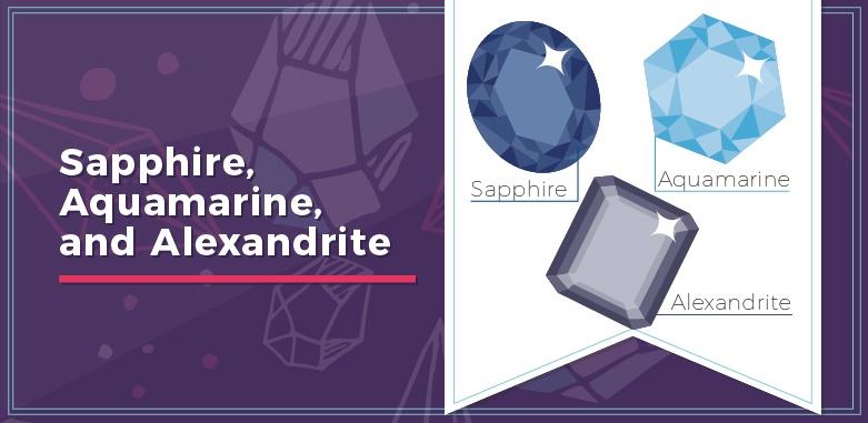 Sapphire, Aquamarine and Alexandrite