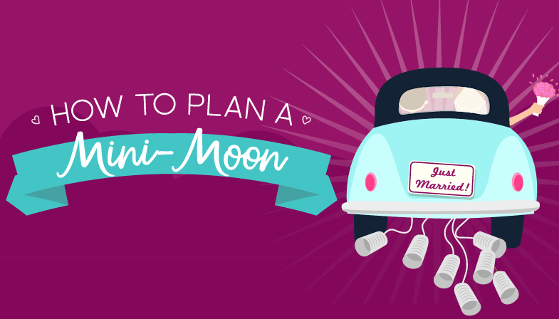 How to Plan A Mini-Moon