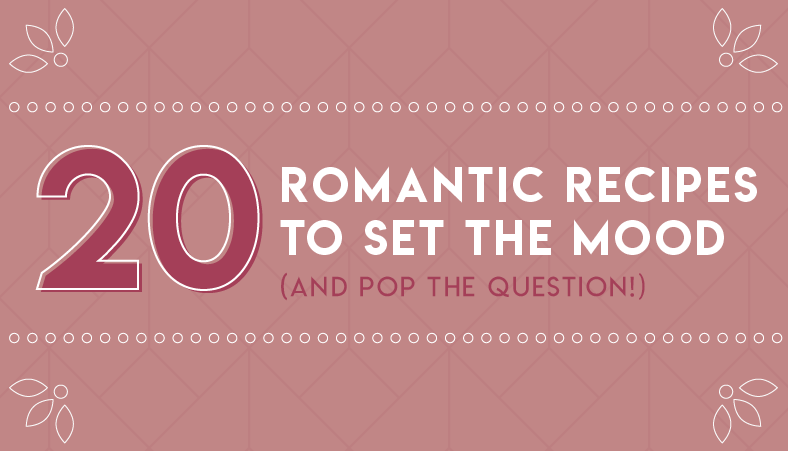Romantic Recipes To Set The Mood
